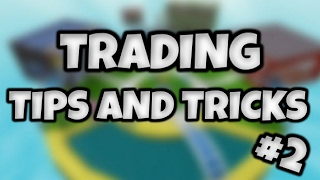 ROBLOX Trading | Tips and Tricks Ep 2!