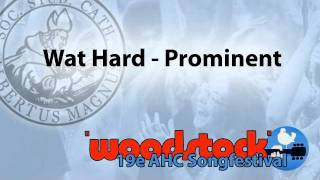 Wat Hard - Prominent - 19e AHC Songfestival - R.K.S.V. Albertus Magnus