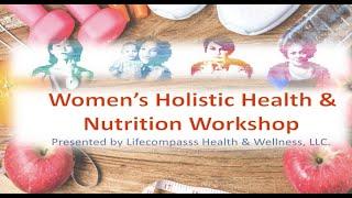 Women's Holistic Health Workshop 3 21 21