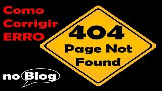 ERRO 404 Como Corrigir (Erro 404 Not Found como Resolver no Blog)(, 2018-01-23T20:07:52.000Z)