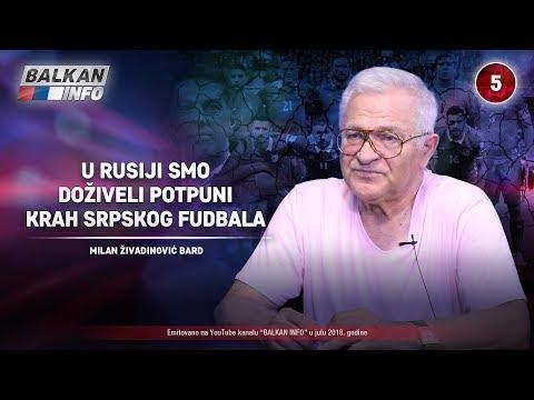 INTERVJU: Milan Živadinović Bard - U Rusiji smo doživeli potpuni krah srpskog fudbala! (18.07.2018)