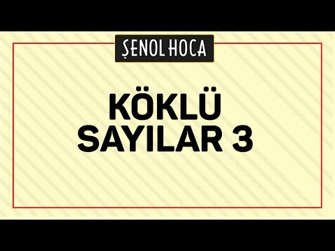 Köklü Sayilar 3 Şenol Hoca Matematik