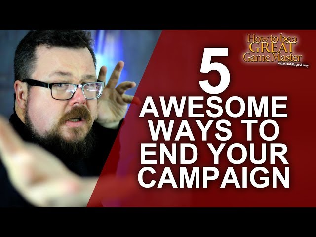 Great GM 5 C's to creating Spectacular Endgame conclusions to your campaign game