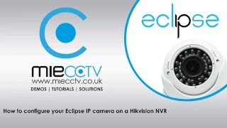 how to configure your eclipse ip camera on a hikvision nvr