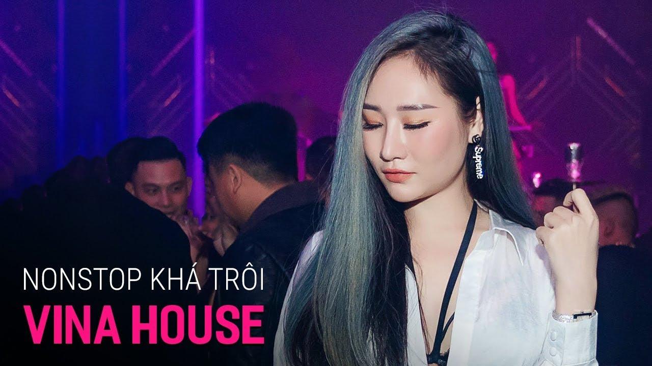 NONSTOP Vinahouse 2019 - Khá Trôi | Nhạc DJ, Nhạc Sàn Trung Quốc 2019 Hay Nhất Hiện Nay