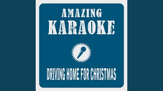 Driving Home for Christmas (Karaoke Version) (Originally Performed By Chris Rea)