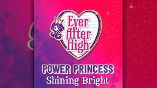 Power Princess Shining Bright  [Canción Completa] | Ever After High™