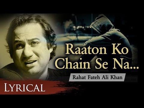 Raaton Ko Chain Se Na Soya Karenge Aap By Rahat Fateh Ali Khan With Lyrics - Hindi Sad Songs