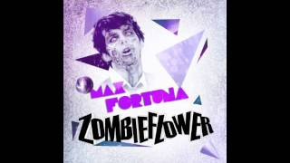 Max Fortuna - Zombieflower (Original Mix) / OUT NOW ON iTunes