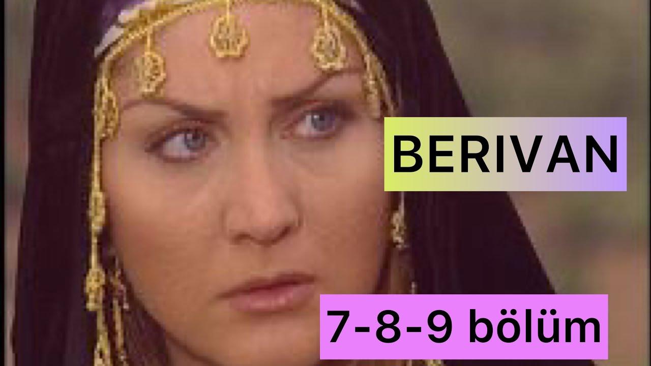 Türk film BERIVAN 7-8-9 BÖLÜM TÜM SERİ SÖZLEŞMELERİ. Sibel Can. Türk dizileri
