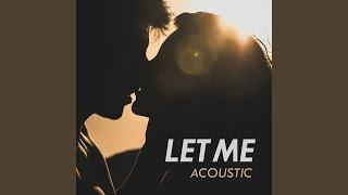 Let Me (Acoustic)