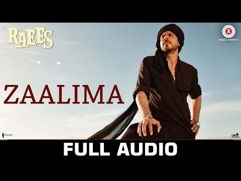 Zaalima - Full Audio | Raees | Shah Rukh...