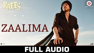 Zaalima Full Audio Raees Shah Rukh Khan Mahira Khan