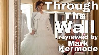 Through The Wall reviewed by Mark Kermode