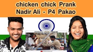 Indian reaction on Nadir Ali Prank | chicken chick | P4 Pakao | Swaggy d
