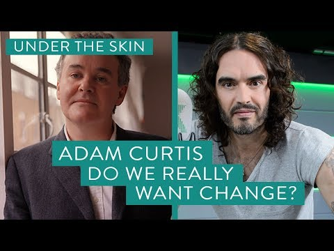 #03 Under The Skin with Russell Brand & Adam Curtis - Do We Really Want Change?