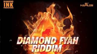 Diamond Fyah Riddim/Version/Instrumental ||Diamond Ink Productions||