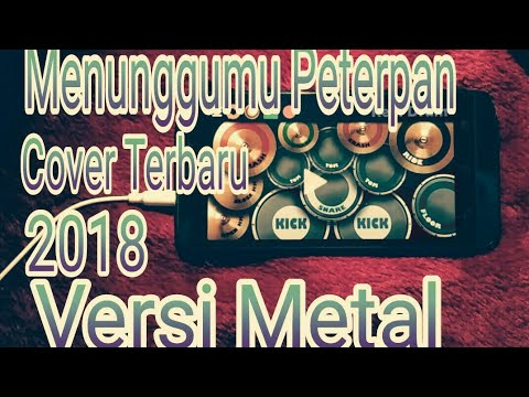 Menunggumu - Peterpan Cover Real Drum Terbaru 2018 Versi Metal