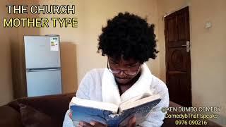 KEN DUMBO- Types of Zambian Mother's