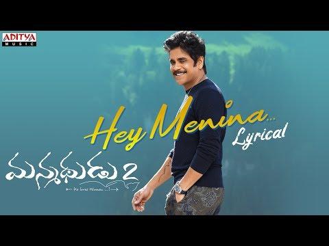 Hey Menina Lyrical   Manmadhudu 2 Songs   Akkineni Nagarjuna, Rakul Preet   Chaitan Bharadwaj