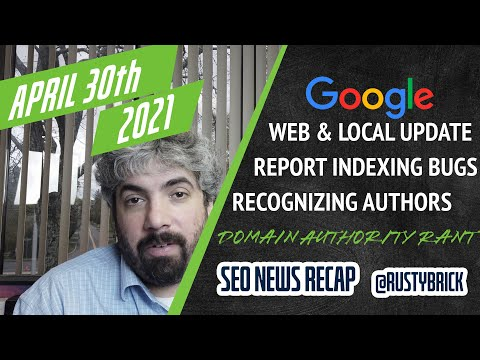 Google Web & Local Ranking Update, Reporting Indexing Issues, Recognizing Authors & A Bit Of A Rant - YouTube