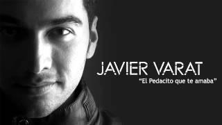 Javier Varat - El Pedacito que te amaba