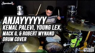 Anjayyyyyy - Kemal Palevi, Young Lex, Mack G, & Robert Wynand - Anjay Drum Cover by Superkevas