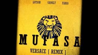 Mufasa  [Versace REMIX] - Frank Lotion ft  Tuxedo Gangly , Fabio