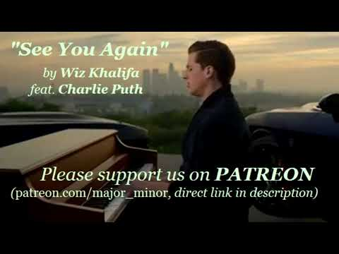 """""""See You Again"""" By Wiz Khalifa Feat. Charlie Puth In Minor Key."""
