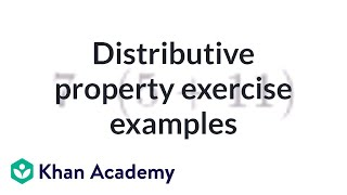 Distributive property exercise examples | Arithmetic properties | Pre-Algebra | Khan Academy