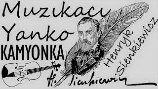 """""""Muzıkacı Yanko ve Kamyonka"""" Henryk Sienkiewicz sesli kitap tek parça Akın ALTAN"""