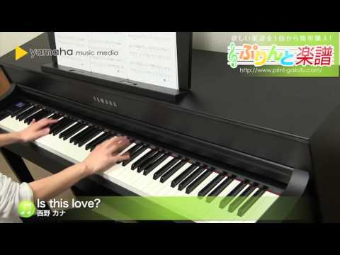 Is this love? 西野 カナ