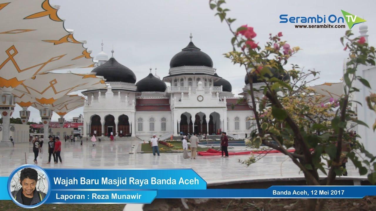 Wajah Baru Masjid Raya Banda Aceh Youtube