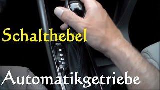 Autofahren lernen: Schalthebel beim Automatikgetriebe - Erklärung Automatikgetriebe