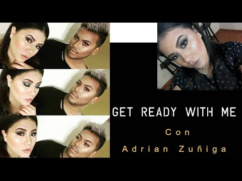 GET READY WITH ME + Adrian Zuñiga - My Makeup Artist