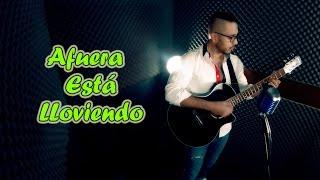 Julión Álvarez - Afuera Está Lloviendo (Josselo Cover)