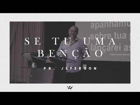 SE TU UMA BENÇÃO - Pastor Jeferson - ÁUDIO