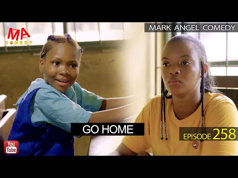 go-home-(mark-angel-comedy)-(episode-258)