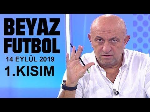 (..) Beyaz Futbol 14 Eylül 2019 Kısım 1/4 - Beyaz TV