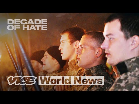 The Far Right Used the War In Ukraine as Training | Decade of Hate