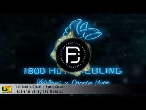 Hotline Bling - Kehlani X Charlie Puth Cover - FJ Remix [Underfaya Prod]