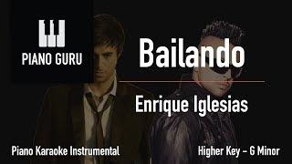 Bailando (English) Piano Karaoke Instrumental (Higher Key G Minor) Enrique Iglesias Ft. Sean Paul