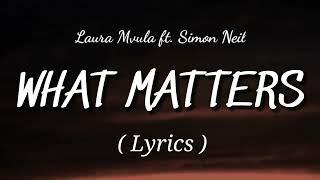 Laura Mvula - What Matters (Lyrics) ft. Simon Neil