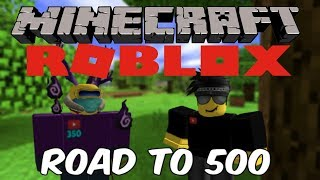 ROAD TO 500 SUBSCRIBERS! MINECRAFT AND ROBLOX STREAM!
