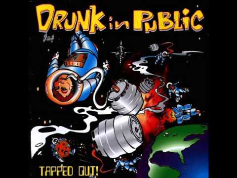 Drunk In Public - Tapped Out! (1996) Full Album