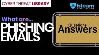 What are Phishing Emails? - Cyber Threat Library