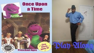 Barney's Once Upon a Time Play Along | Play Alongs