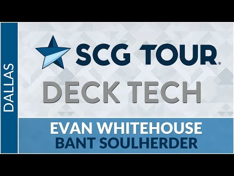 Bant Soulherder with Evan Whitehouse | StarCityGames com