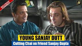 YOUNG DYNAMIC SANJAY DUTT over CUTTING CHAI on Friend SANJAY GUPTA & KHAUFF after AATISH / FLASHBACK