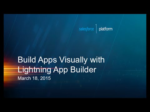 Build Apps Visually with Lightning App Builder